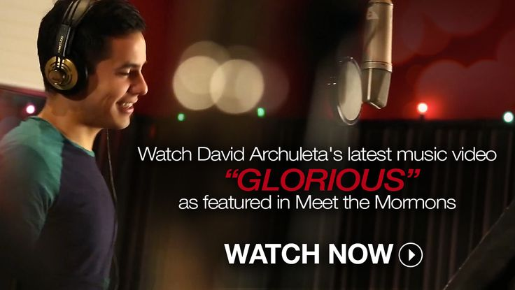 Watch David Archuleta's latest music video Glorious as featured in Meet the Mormons. I love this song!