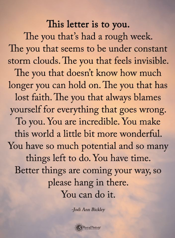 Letter For You The You That S Had A Rough Week The You That Seems To Be Under Quotes Inspirational Positive Feeling Defeated Quotes Funny Inspirational Quotes