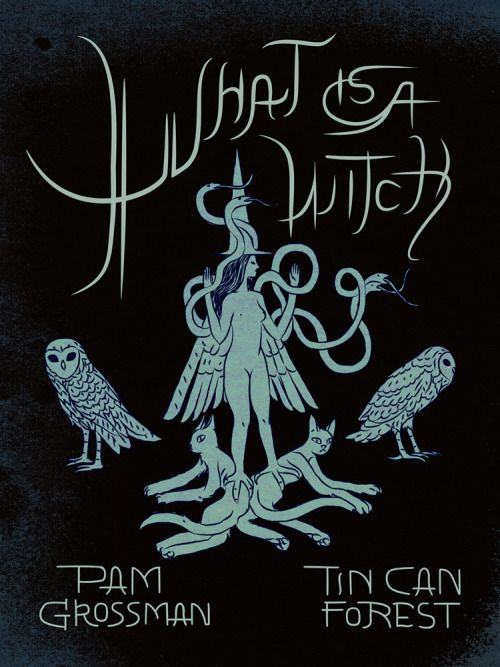 """torontocomics: """" Debuting at TCAF 2016 - What is a Witch by Pam Grossman and Tin Can Forest Text by Pam Grossman Images by Tin Can Forest Published by Tin Can Forest Press 2016 Specs: 32 pages, soft cover, saddle stitched, full color, 9″ x 11.75″,..."""