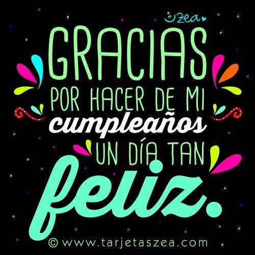 Lettering:Gracias por hacer de mi cumpleaños un día tan feliz. © ZEA www.tarjetaszea.com