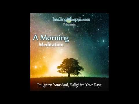 A Morning Meditation - Guided Meditation to Start Your Day with Theta BiNaural Beats - Love Your Day - YouTube