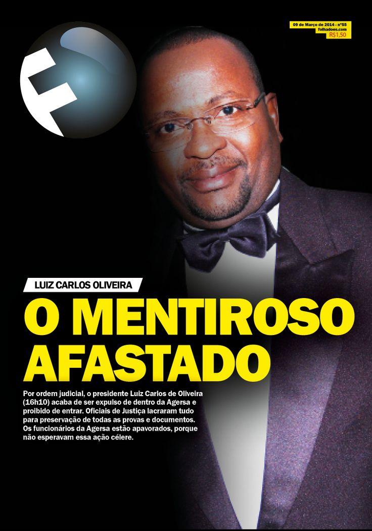 Justiça afasta presidente da Agersa, Luiz Carlos Oliveira, por improbidade. Ele comandava caixa dois de dentro da Agência em farra de Gasolina para si e para terceiros. Escândalo que está no limiar envolvendo este personagem!