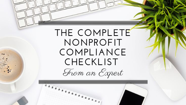 Use this expert's nonprofit compliance checklist to make sure your organization is doing everything it takes to remain in good standing with the IRS.