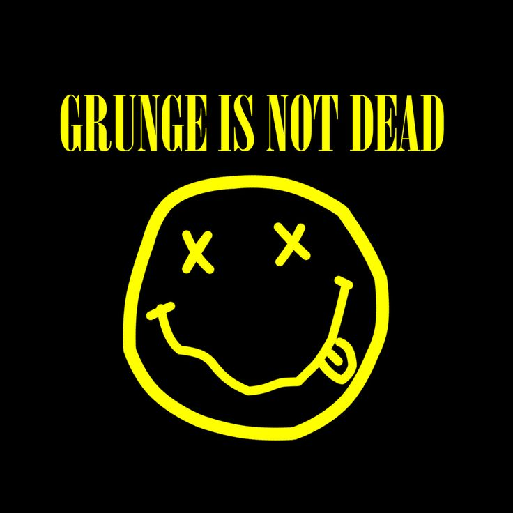 Grunge is not dead, for it thrives all day in my head ❤