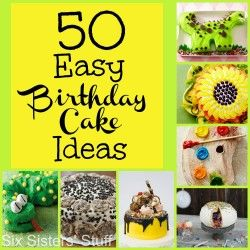 Easy and Cute Birthday Cakes that ANYONE can make from Sixsistersstuff.com #cakes #Birthday