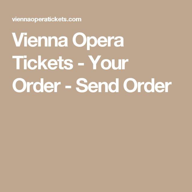 Vienna Opera Tickets - Your Order - Send Order