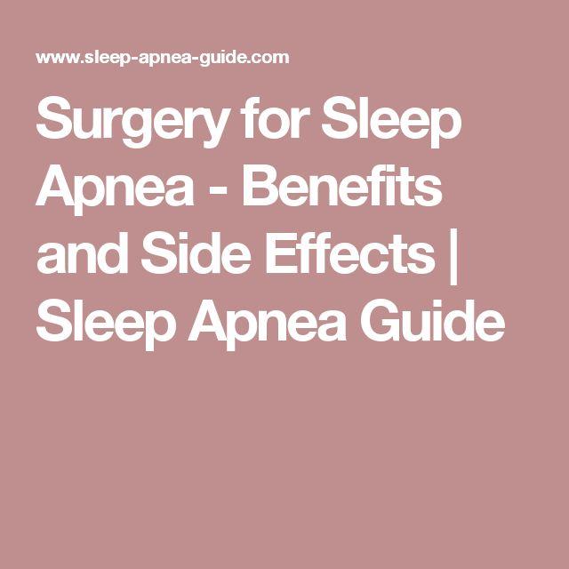 Surgery for Sleep Apnea - Benefits and Side Effects   Sleep Apnea Guide