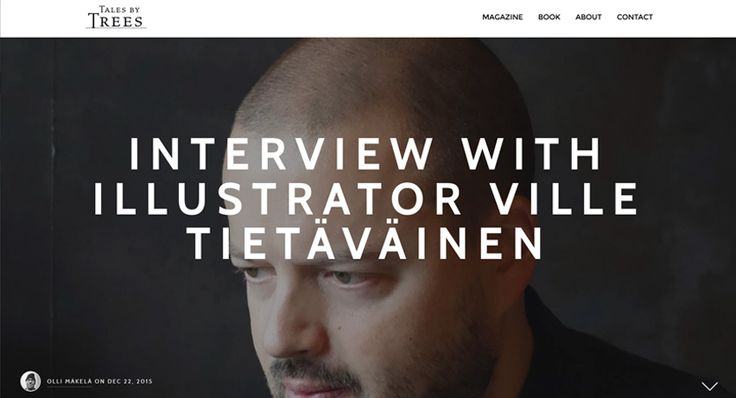 "We met up with Ville Tietäväinen, the illustrator, typesetter and overall graphic designer for the first Tales by Trees book ""The Carpenter"" to talk about his work, preferences and how to stop nightmares. A Tales by Trees article by Olli Mäkelä. Read from: http://www.talesbytrees.com/interview-with-ville-tietavainen/"