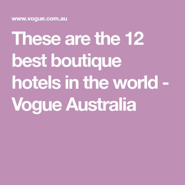 The 12 best boutique hotels in the world - Vogue Australia | Best Gourmet Getaway | zaborin.com