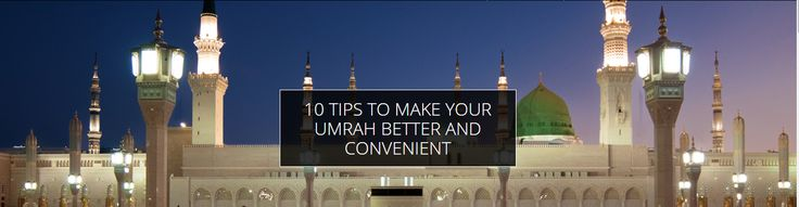 Here are 10 amazing tips to make your umrah the most convenient and hassle free. If you follow these tips then InshaALLAH you would not get any hurdle.  #Umrah #Tips #Muslim #Makkah #Madina