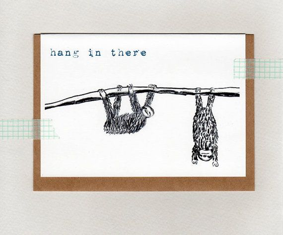 hang in there . card . sloth . thinking of you . by ThePaisleyFive