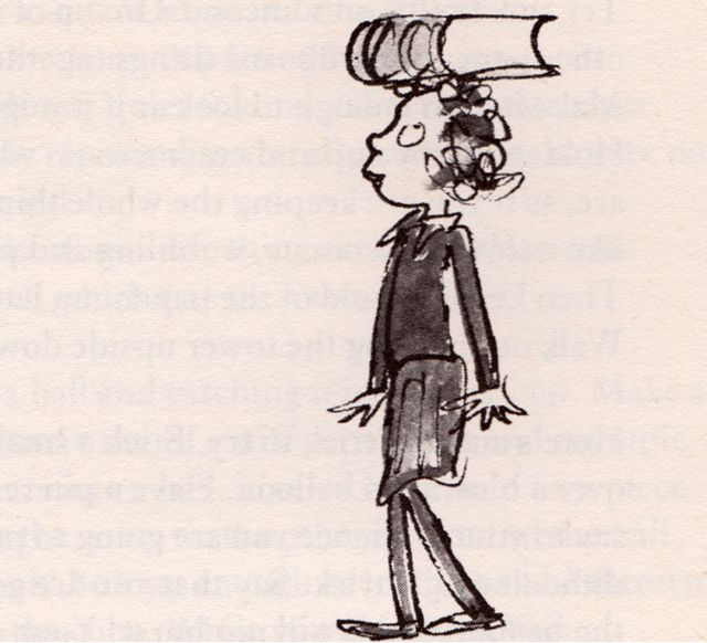 Quentin Blake  When I was growing up my mum used to make me do this so I wouldn't get round shouldered!