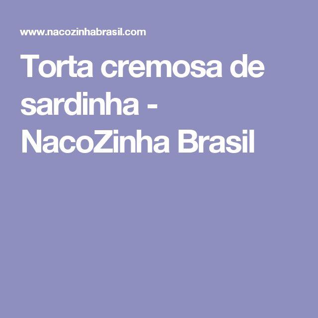 Torta cremosa de sardinha - NacoZinha Brasil