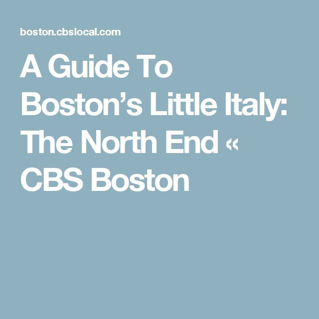 A Guide To Boston's Little Italy: The North End « CBS Boston