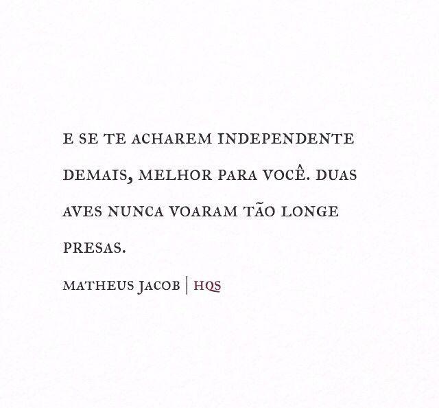 Mulheres Independentes. {Matheus Jacob   Homem Que Sente}