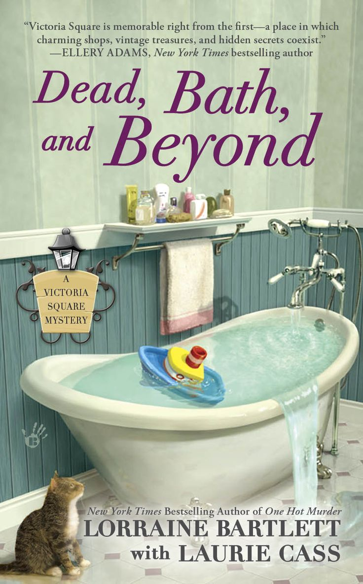 US/CA version of Dead, Bath & Beyond, Victoria Square Mystery #4. Katie Bonner owner of Artisans Alley in the quaint shopping district of Victoria Square attempts to solve a murder at a nearby B & B.
