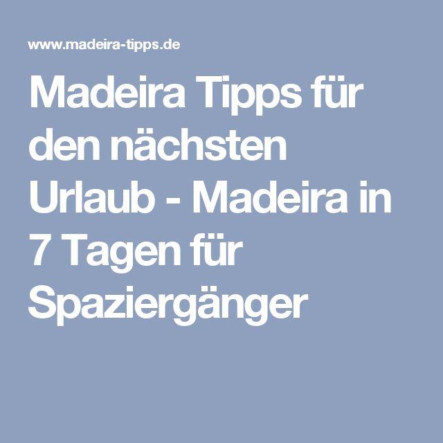 Madeira Tipps für den nächsten Urlaub - Madeira in 7 Tagen für Spaziergänger