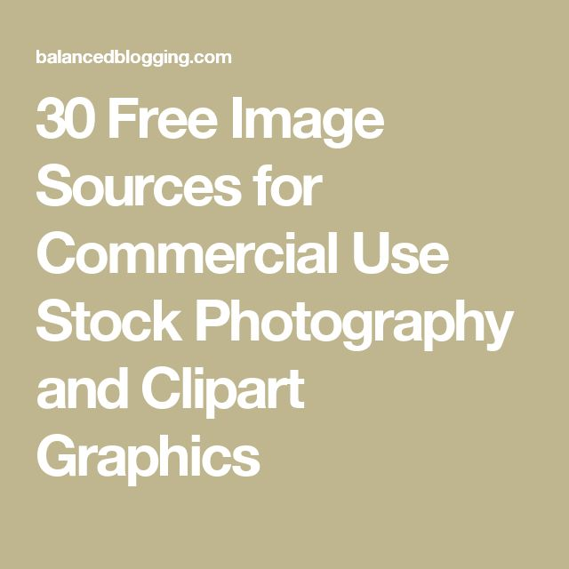 30 Free Image Sources for Commercial Use Stock Photography ...