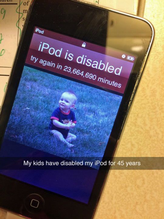 """iPod Is Disabled - LOLOLOL. Yessss. """"The kids know how to use this thing better than I do."""" The more complex the technology, the easier it is for the little ones to bung it up."""