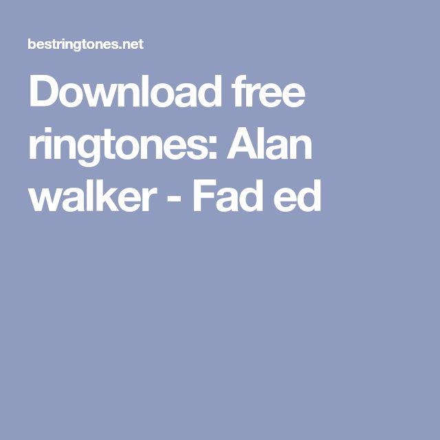 Download free ringtones: Alan walker - Fad ed