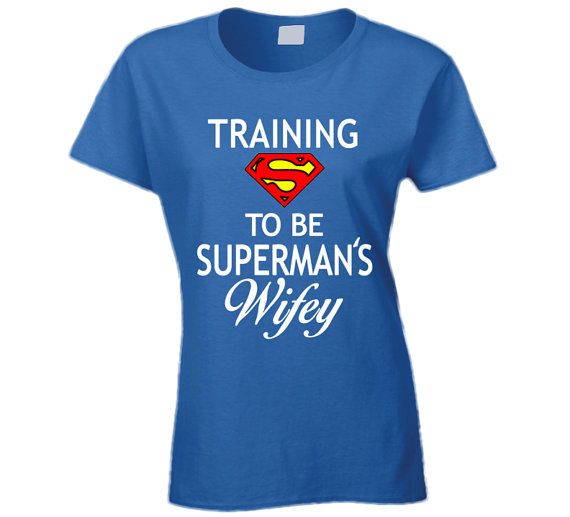 a76e327e Training To Be Superman's Wifey T Shirt Superman T Shirt Great Gift for  Wife Perfect Birthday Gift S | Products | Superman t shirt, Shirts, T shirt