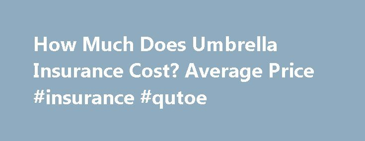 How Much Does Umbrella Insurance Cost? Average Price #insurance #qutoe http://utah.remmont.com/how-much-does-umbrella-insurance-cost-average-price-insurance-qutoe/  # Umbrella Insurance Cost Cost is a key factor when you are shopping for umbrella insurance. When looking for the lowest cost policy or ensuring you have the best value on the policy you already hold, it's a good idea to understand the factors that go into the cost of your umbrella insurance premium. An independent agent in the…
