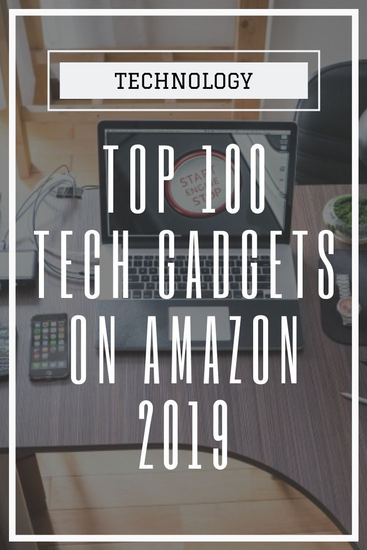 Top 100 Tech Gadgets on Amazon 2019    science and technology | futuristic technology | technology product | technology future | electronics gadgets |…