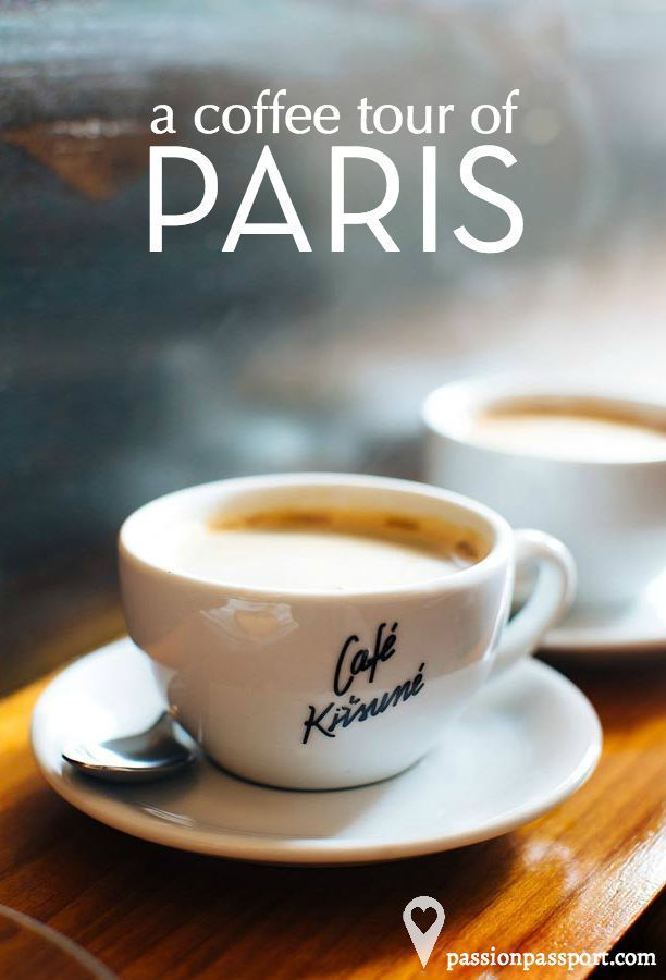 Exploring Parisian coffee culture on a walking tour of the city bouncing from cafe to cafe. | Passion Passport