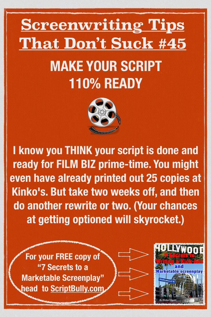 "Screenwriting Tip No.45: Make Your Script 110% Ready ...(For a FREE copy of ""7 Secrets to a Marketable Screenplay"" head over to http://scriptbully.com/free) #scriptbully"