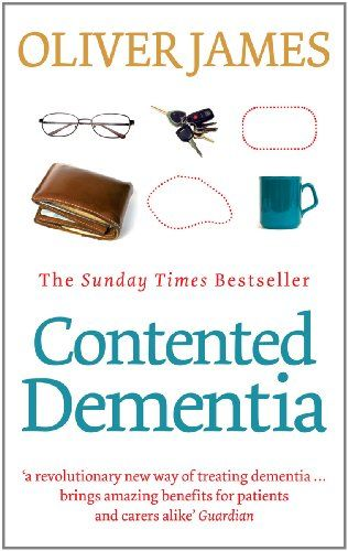 Contented Dementia: 24-hour Wraparound Care for Lifelong Well-being by Oliver James http://www.amazon.com/dp/B003V4ASOA/ref=cm_sw_r_pi_dp_CboCvb1Y4YPQ5