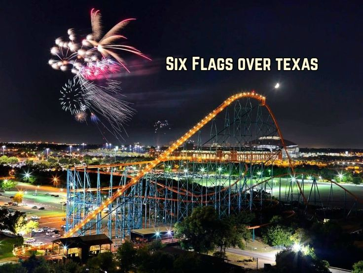 Six Flags Over Texas The Great State Of Texas
