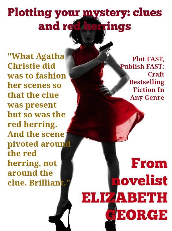 """What Agatha Christie did was to fashion her scenes so that the clue was present but so was the red herring. And the scene pivoted around the red herring, not around the clue. Brilliant."" From novelist ELIZABETH GEORGE http://www.justwriteabook.com/blog/write-a-novel/plotting-novel-clues-red-herrings/"