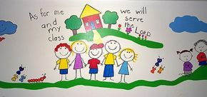As For Me and My Class (Sunday School Wall Mural:)