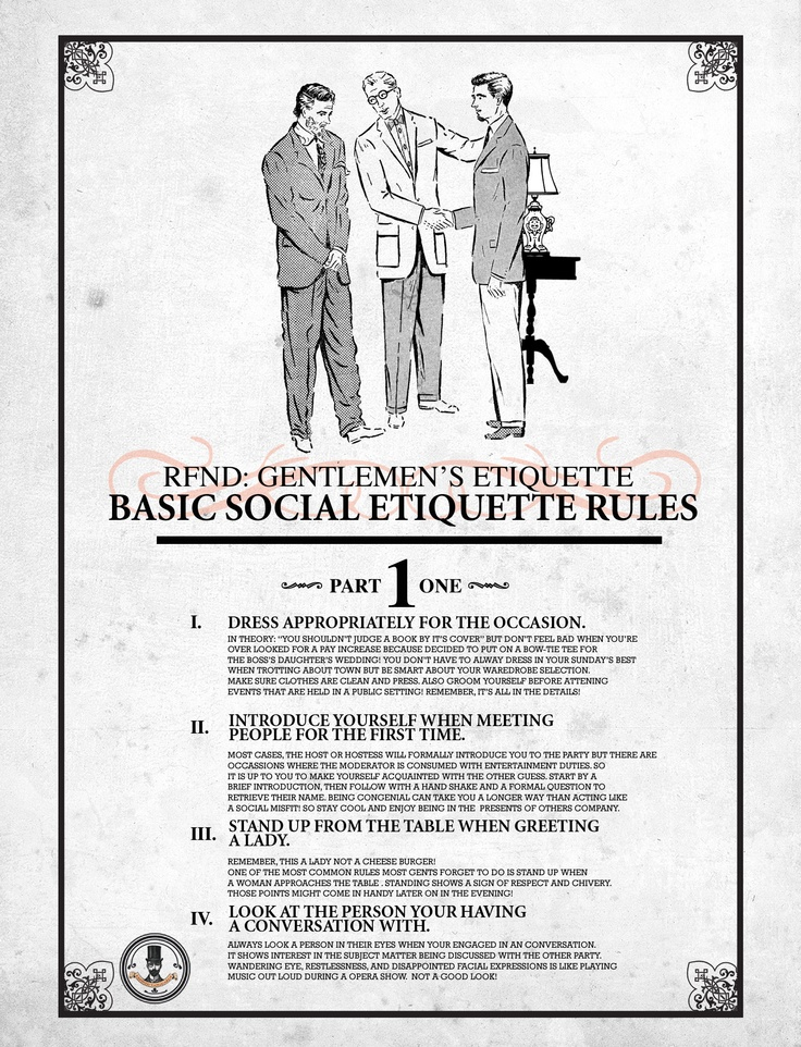 social etiquette Remember the basic success principle underlying all manners and etiquette: think about other people's feelings first, because it's still not all about you.