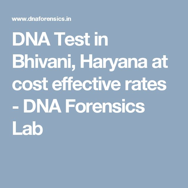 DNA Test in Bhivani, Haryana at cost effective rates - DNA Forensics Lab