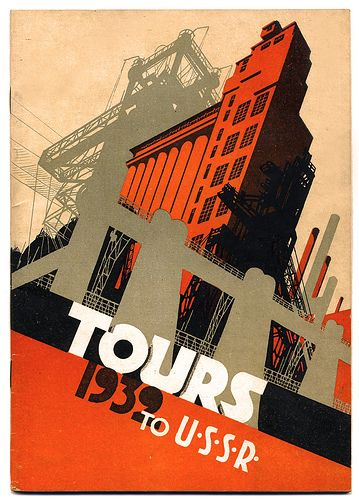 USSR tours brochure cover. O yeah, that's what people in the 30's wanted to visit: Stalinist factories! See how the proletariat lives! See Siberia on a work visa!