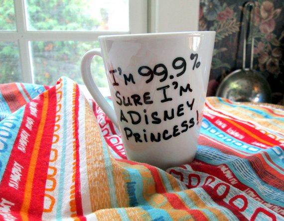 Hand Painted Coffee Mug 99 Sure I'm a Disney by GetPersonalEtc, $10.99