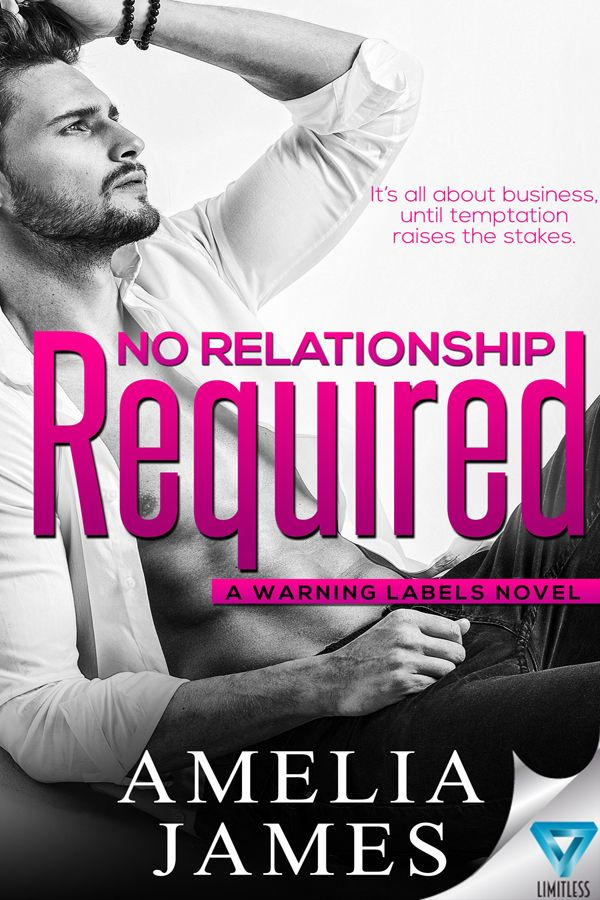 NO RELATIONSHIP REQUIRED by Amelia James Release Blitz   It's all about business until temptation raises the stakes  NO RELATIONSHIP REQUIRED  Amelia James  Series: A Warning Labels NovelGenre:Contemporary RomancePublisher: Limitless PublishingPublication Date: April 25 2017  Add to Goodreads  No one knows Wyatt Ryders secretand no one ever will.  Fear rules his life as he hides behind a golden boy façade of a high-rise penthouse a weekend beach house and all the starlets and models he could…