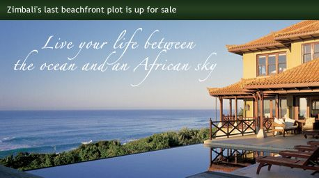 Welcome to Zimbali - South Africa's Premier Coastal Residential and Resort Development    Suggested by Steve Harvey