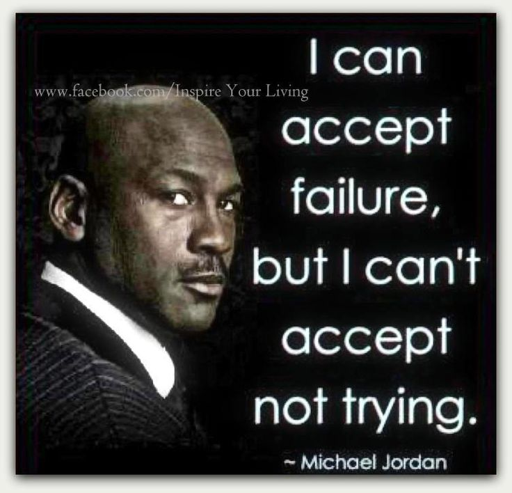"""""""I can accept failure, but I can't accept not trying."""" ~ Michael Jordan. #quote #chicago #bulls #basketball #olympics"""