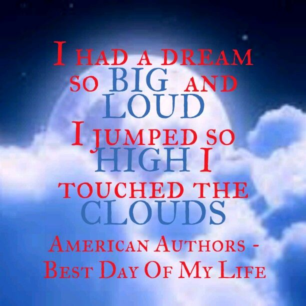 Great Song Quotes About Life: American Authors - Best Day Of My Life