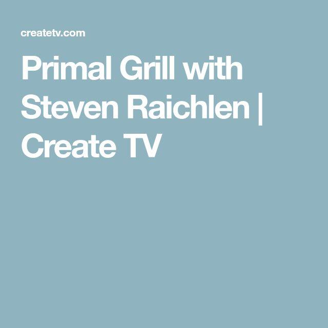 Primal Grill with Steven Raichlen | Create TV
