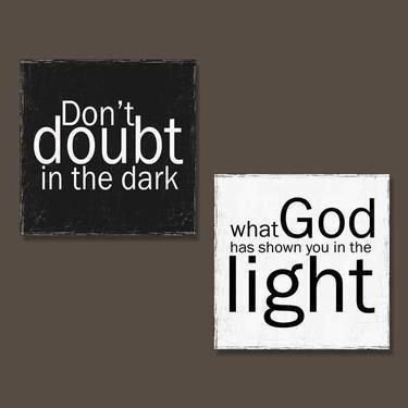 """Don't Doubt. - John 1:5, """"And the light shineth in darkness; and the darkness comprehended it not."""""""