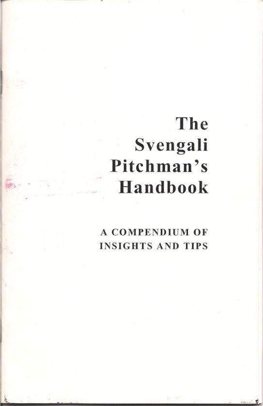The Svengali Pitchman's Handbook.