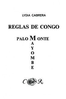 Reglas de Congo/ Palo Monte Mayombe (Coleccibon del Chicherekbu En El Exilio) (Spanish Edition) , 978-0897293983, Lydia Cabrera, EDICIONES UNIVERSAL; 2 edition