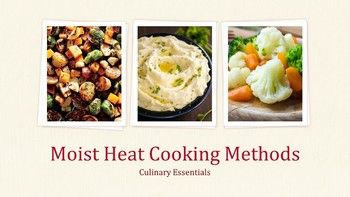 Bundle includes: -Moist Heat Cooking Methods Presentation -4 Recipes for Cooking Lab -Lab Evaluation Form