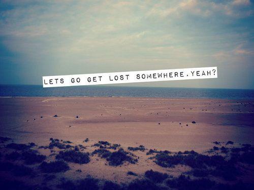 let's get lost sometime