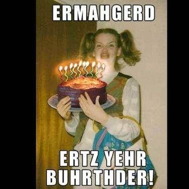 Ermahgerd Birthday - Funny Happy Birthday Meme