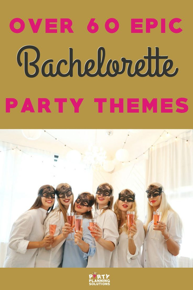 60 Epic Bachelorette Party Themes That Actually Crush It In 2021 Bachelorette Party Themes Bachelorette Themes Classy Bachelorette Party