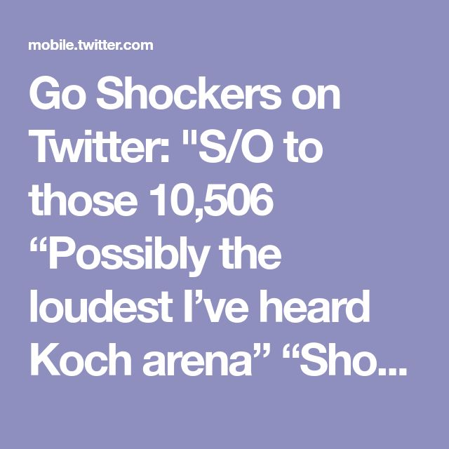 """Go Shockers on Twitter: """"S/O to those 10,506 """"Possibly the loudest I've heard Koch arena"""" """"Shocker fans showed up. They were hearty... loud, and we needed every single one of them. """" """"That crowd was insane. We need more of that. I loved it."""" """"This crowd today helped us push through with this win."""""""""""